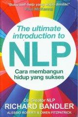 The Ultimate Introduction to NLP: Cara Membangun Hidup Yang Sukses