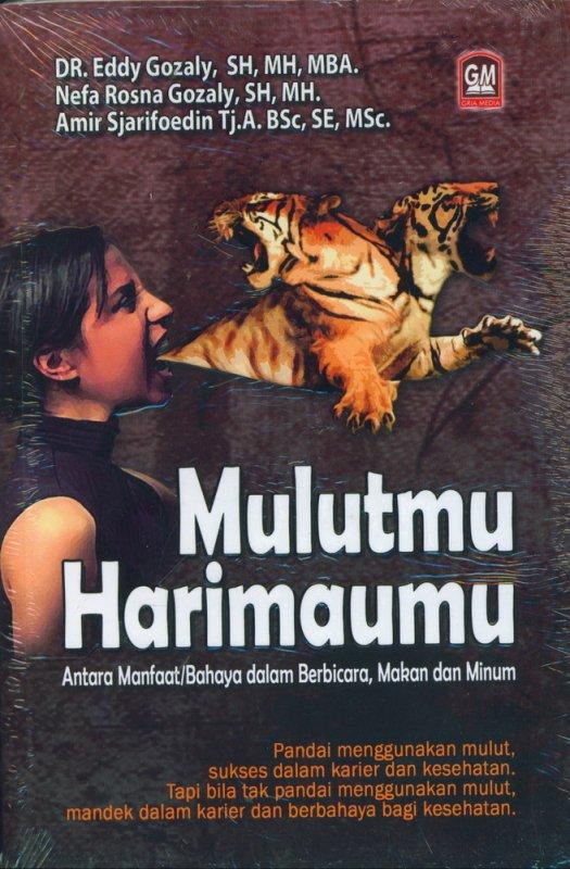 Cover Buku Mulutmu Harimaumu Antara Manfaat/Bahaya dalam Berbicara, Makan dan Minum