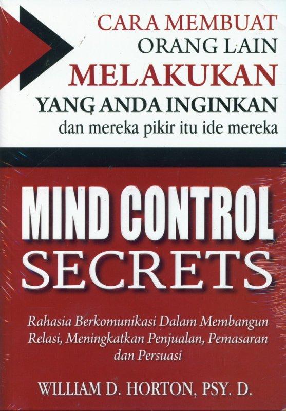 Cover Buku Mind Control Secrets: Cara Membuat Orang Lain Melakukan Yang Anda Inginkan
