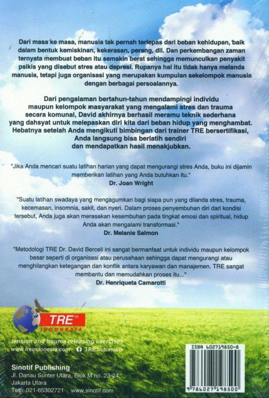 Cover Belakang Buku Tension & Trauma Releasing Exercises: Metode Revolusioner untuk Pemulihan dari Stres dan Trauma