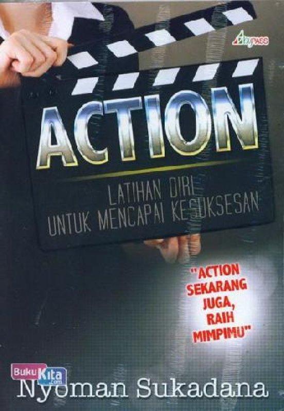 Cover Buku ACTION : Latihan Diri Untuk Mencapai Kesuksesan (BK)