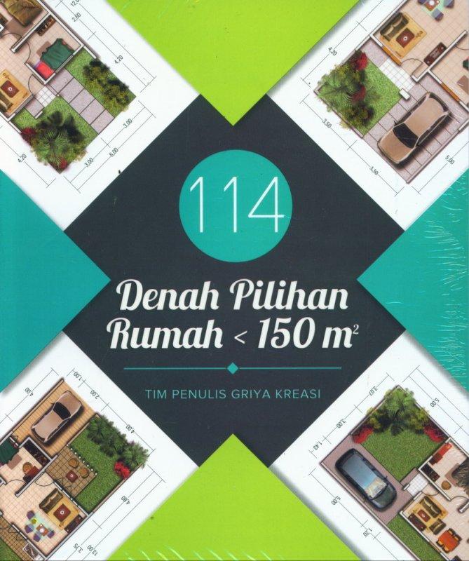 Cover Buku 114 Denah Pilihan Rumah < 150 m2