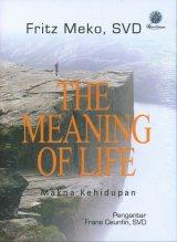 The Meaning of Life - Makna Kehidupan