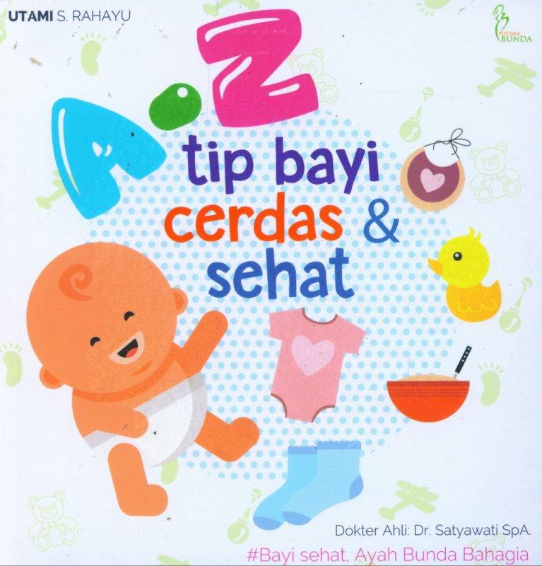 Cover Buku A-Z Tip Bayi Cerdas & Sehat