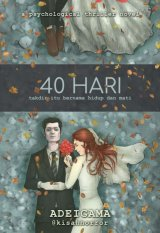 40 Hari: takdir itu bernama hidup dan mati [Edisi TTD]