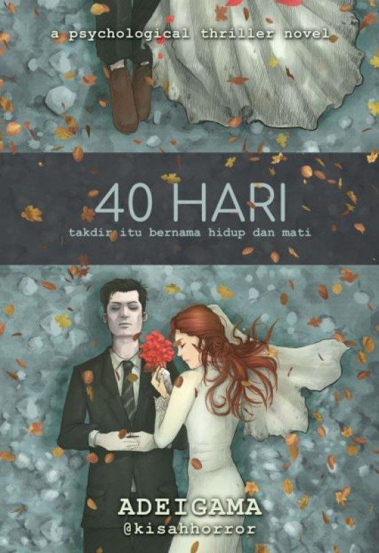 Cover Buku 40 Hari: takdir itu bernama hidup dan mati [Edisi TTD]