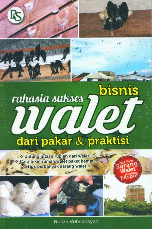Cover Buku Rahasia Sukses Bisnis Walet dari Pakar & Praktisi