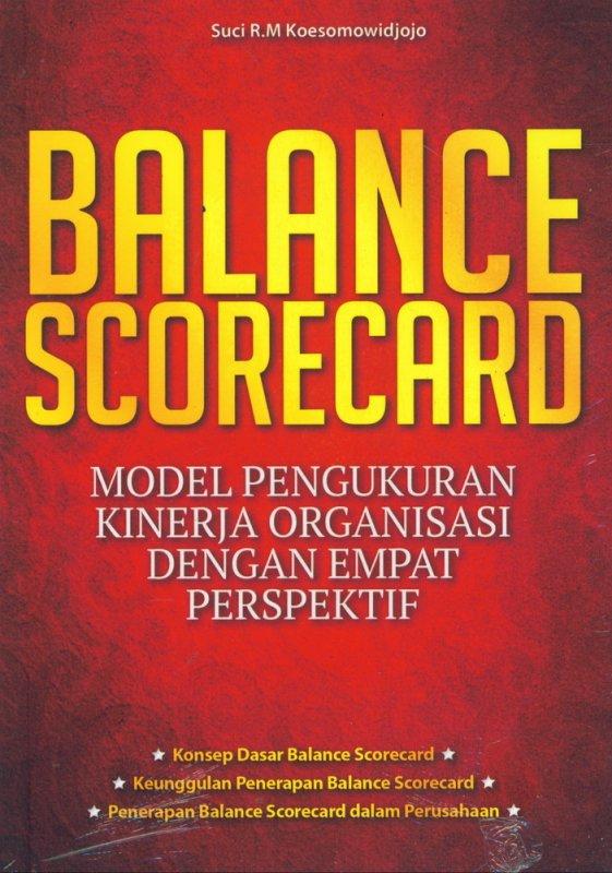 Cover Buku Balance Scorecard: Model Pengukuran Kinerja Organisasi Dengan Empat Perspektif