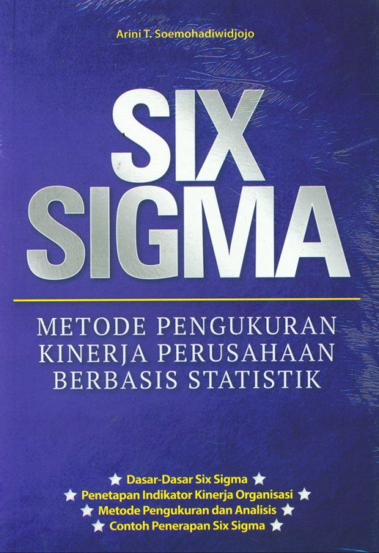 Cover Buku SIX SIGMA: Metode Pengukuran Kinerja Perusahaan Berbasis Statistik
