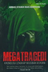 Megatragedi: Kronologi Lengkap Musibah Asyura