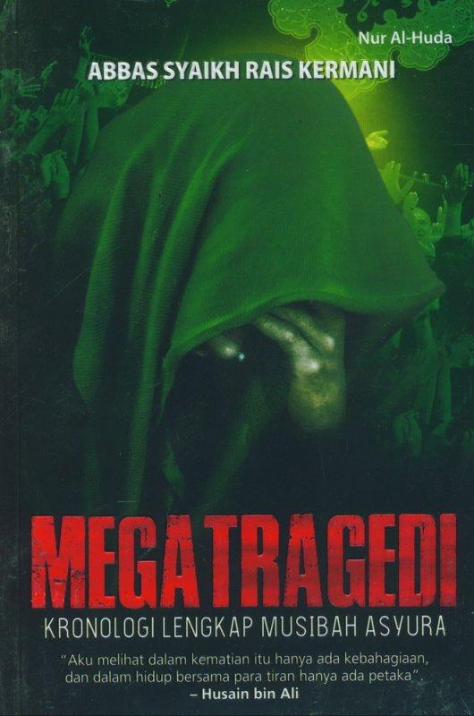 Cover Buku Megatragedi: Kronologi Lengkap Musibah Asyura