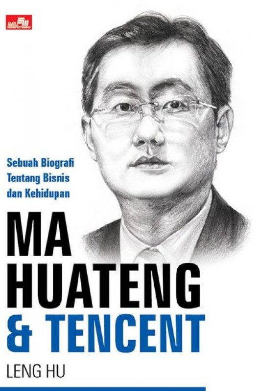 Cover Buku MA HUATENG & TENCENT Sebuah Biografi Tentang Bisnis dan Kehidupan