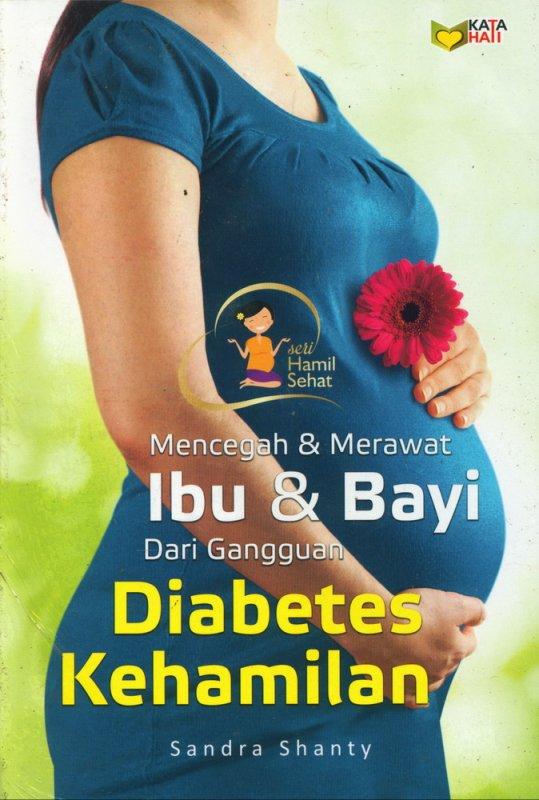 Cover Buku Mencegah & Merawat Ibu & Bayi Dari Gangguan Diabetes Kehamilan