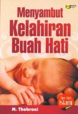 Menyambut Kelahiran Buah Hati ( Tips-Tips Islami )