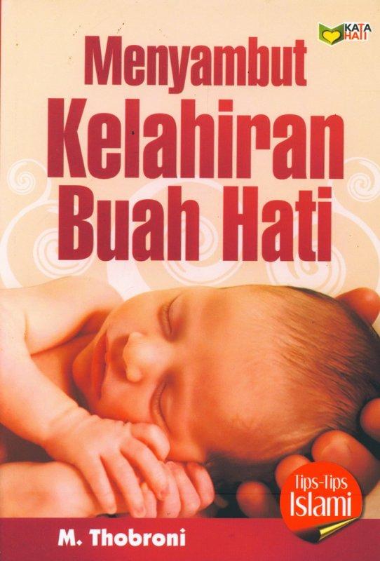 Cover Buku Menyambut Kelahiran Buah Hati ( Tips-Tips Islami )