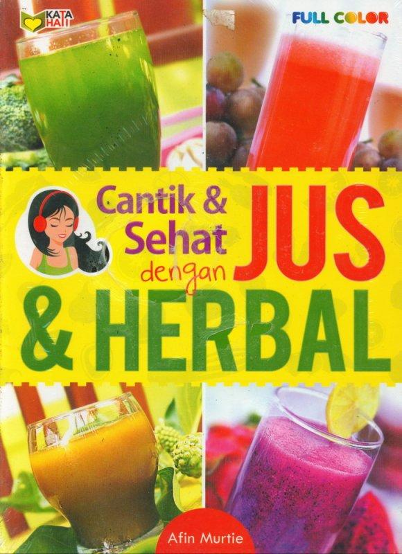 Cover Buku Cantik & Sehat dengan Jus & Herbal (Full Color)
