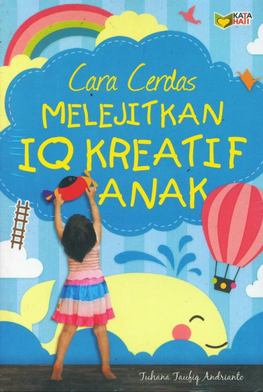 Cover Buku Cara Cerdas Melejitkan IQ Kreatif Anak