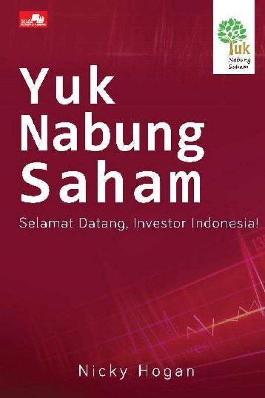 Cover Buku Yuk Nabung Saham: Selamat Datang,investor indonesia(HC) L