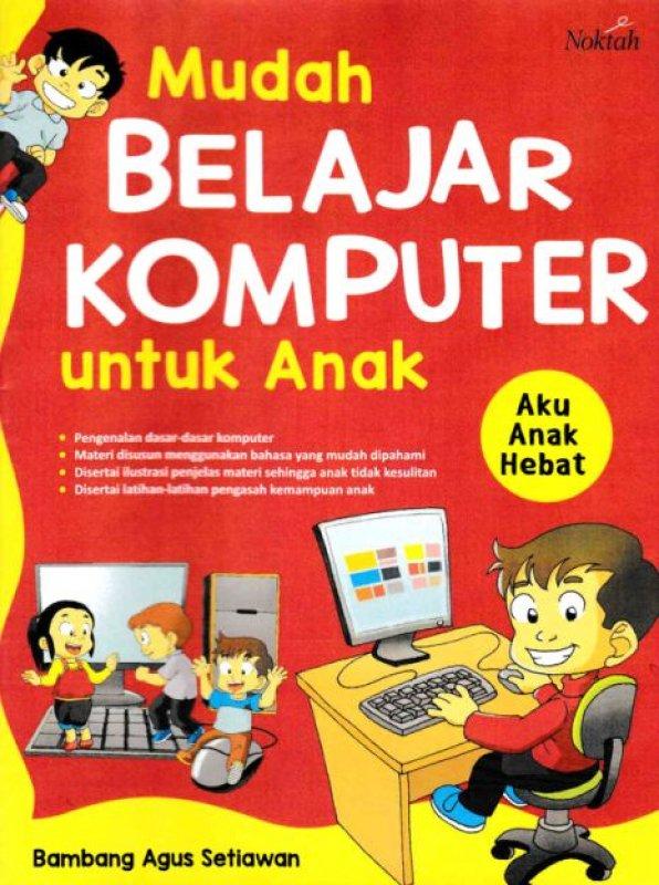 Cover Buku MUDAH BELAJAR KOMPUTER UNTUK ANAK