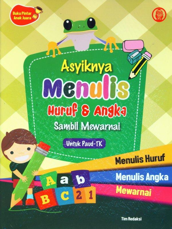 Cover Buku Asyiknya Menulis Huruf & Angka Sambil Mewarnai Untuk Paud-TK