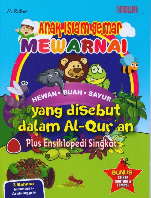 Cover Buku Anak Islam Gemar Mewarnai Hewan-Buah-Sayuran yang Disebut dalam Al-Quran