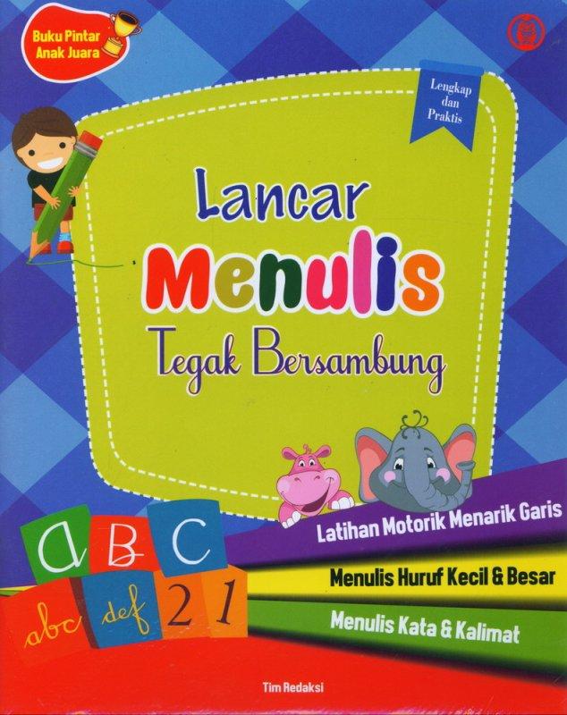 Cover Buku Buku Pintar Anak Juara: Lancar Menulis Tegak Bersambung