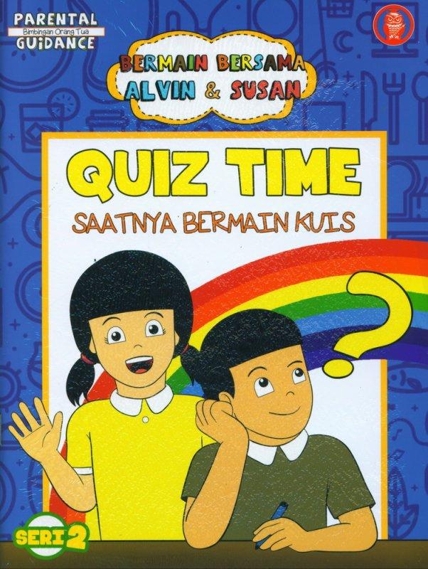 Cover Buku Bermain bersama Alvin & Susan: Quiz Time - Saatnya Bermain Kuis (Seri -2)
