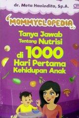 Detail Buku Mommyclopedia: Tanya-jawab tentang nutrisi di 1000 hari pertama kehidupan anak