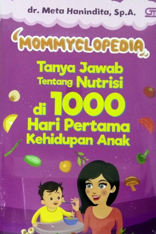 Cover Buku Mommyclopedia: Tanya-jawab tentang nutrisi di 1000 hari pertama kehidupan anak