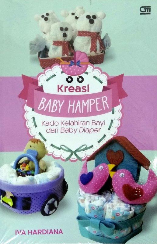 Cover Buku Kreasi Baby Hamper - Kado Kelahiran Bayi dari Baby Diaper