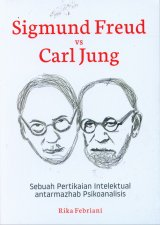 SIGMUND FREUD VS CARL JUNG: Sebuah Pertikaian Intelektual Antarmahzab Psikoanalisis