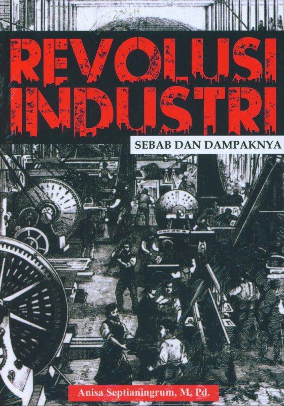 Cover Buku REVOLUSI INDUSTRI : Sebab dan Dampaknya