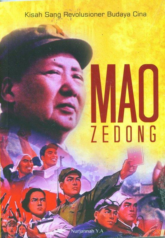 Cover Buku MAO ZEDONG : Kisah Revolusioner Budaya Cina