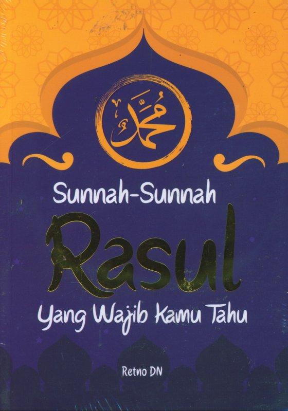 Cover Buku Sunnah-Sunnah Rasul Yang Wajib Kamu Tahu
