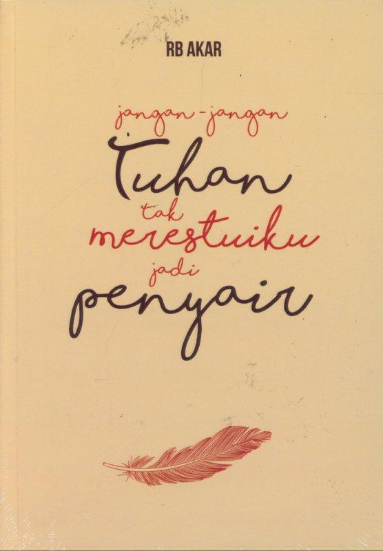 Cover Buku Jangan-Jangan Tuhan Tak Merestuiku Jadi Penyair