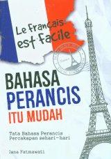 LE FRANCAISE EST FACILE : Bahasa Perancis itu Mudah