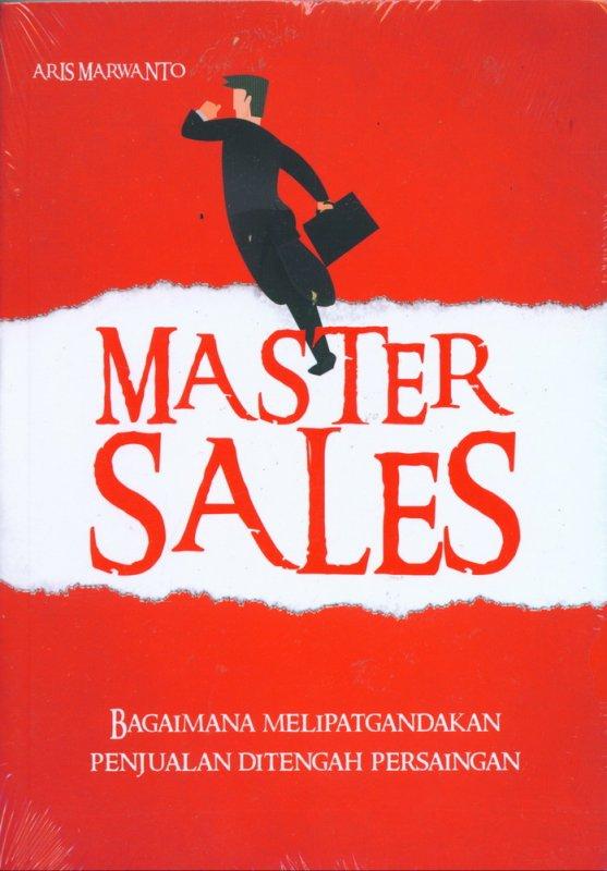 Cover Buku Master Sales: Bagaimana Melipatgandakan Penjualan di Tengah Persaingan