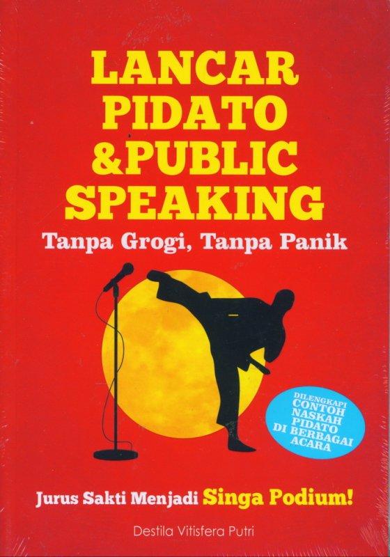 Cover Buku Lancar Pidato & Public Speaking Tanpa Grogi Tanpa Panik