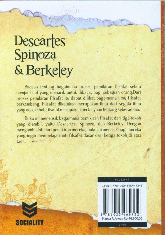 Cover Belakang Buku Descartes Spinoza & Berkeley : Menguak Tabir Pemikiran Filsafat Rasionalisme dan Empirisme