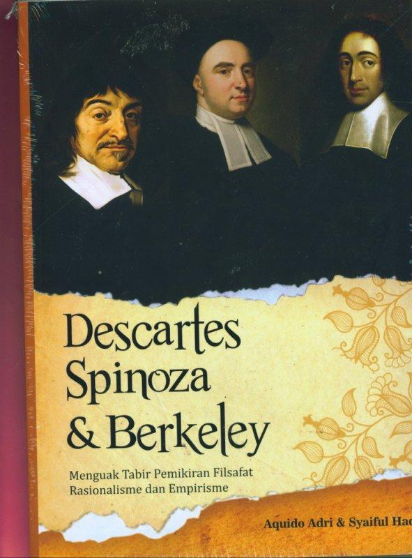 Cover Buku Descartes Spinoza & Berkeley : Menguak Tabir Pemikiran Filsafat Rasionalisme dan Empirisme