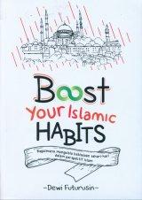 Boost Your Islamic HABITS : Mengelola Kebiasaan Sehari-hari dalam Perspektif Islam