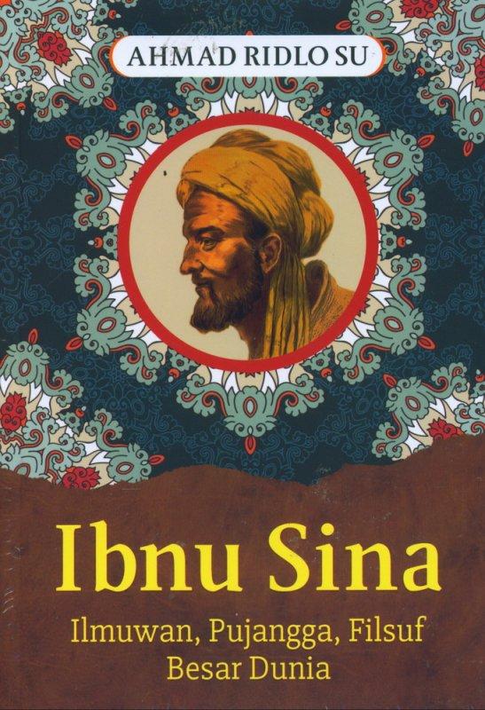 Cover Buku Ibnu Sina Ilmuwan, Pujangga, Filsuf Besar Dunia