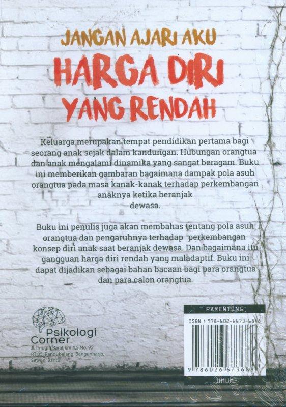 Cover Belakang Buku Jangan Ajari Aku Harga Diri yang Rendah