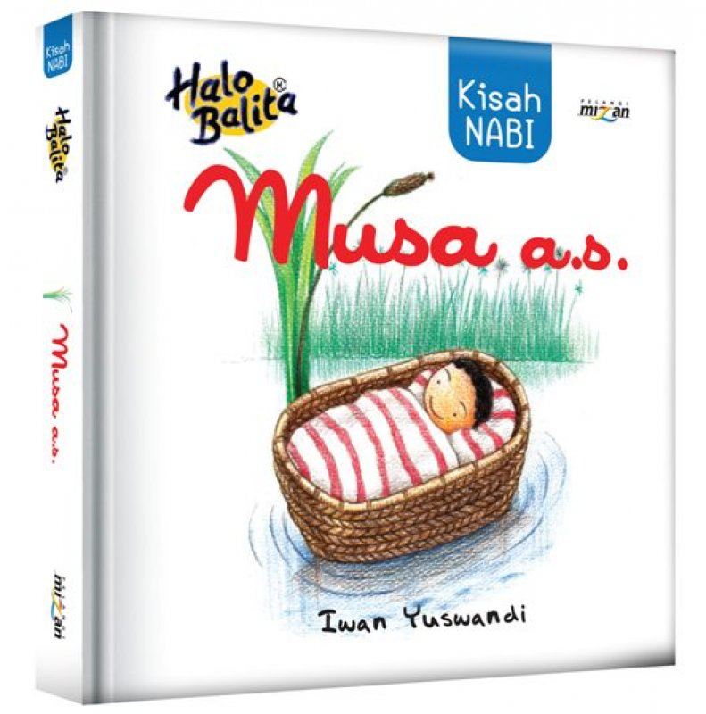 Cover Buku Seri Halo Balita Kisah Nabi MUSA A.S. [Hard Cover]