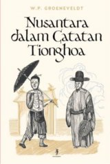 Nusantara Dalam Catatan Tionghoa - Historical Notes On Indonesia & Malaya Compiled From Chinese Sources