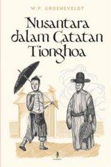 Nusantara Dalam Catatan Tionghoa - Historical Notes On Indonesia & Malaya Compiled From Chinese Sources
