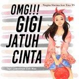 OMG! GIGI Jatuh Cinta Edisi Tanda Tangan [Full Color, Hard Cover]