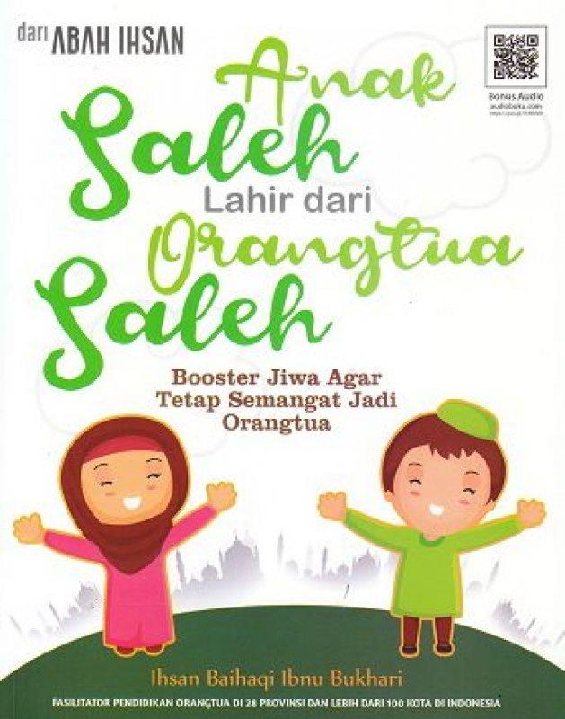 Cover Buku Anak Saleh Lahir Dari Orangtua Saleh (Promo Best Book)