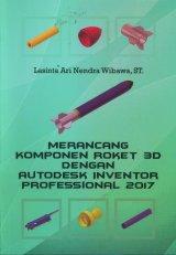 Merancang Komponen Roket 3D Dengan Autodesk Inventor Professional 2017