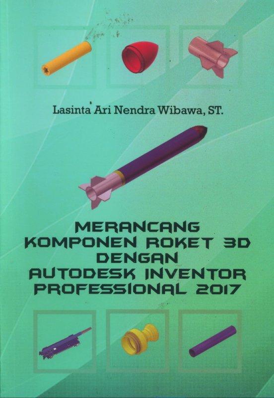 Cover Buku Merancang Komponen Roket 3D Dengan Autodesk Inventor Professional 2017